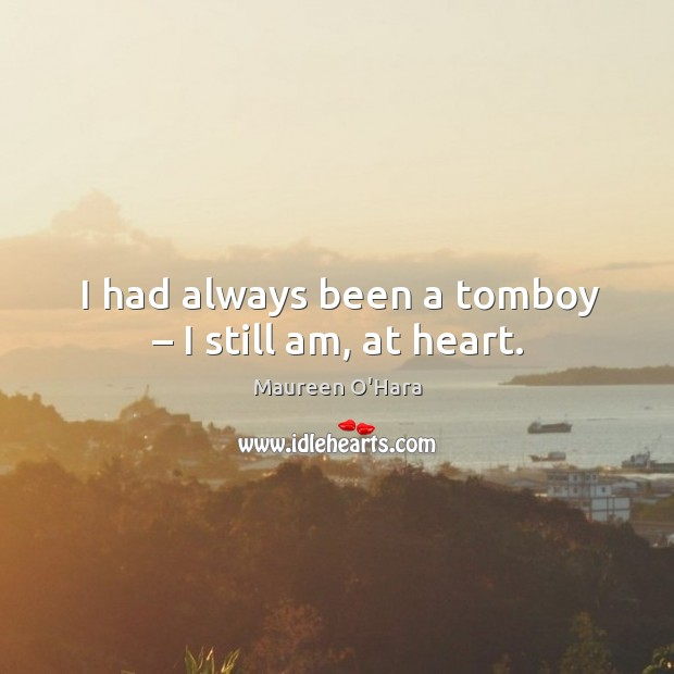 Image, I had always been a tomboy – I still am, at heart.