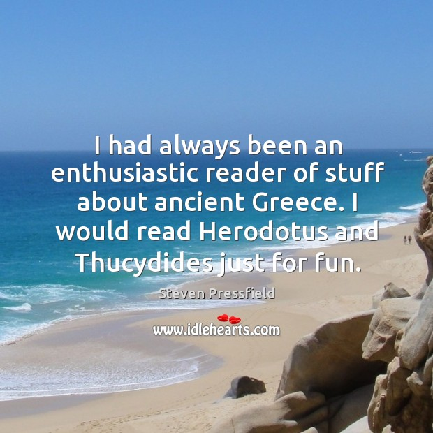 Image, I had always been an enthusiastic reader of stuff about ancient Greece.