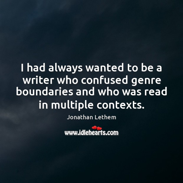Image, I had always wanted to be a writer who confused genre boundaries