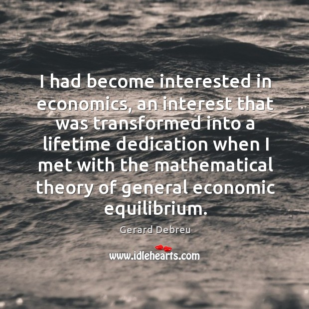 Image, I had become interested in economics, an interest that was transformed into a lifetime
