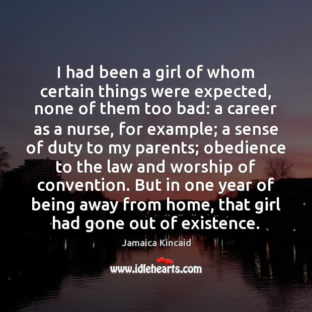 I had been a girl of whom certain things were expected, none Image