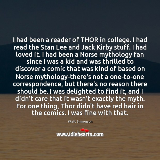 I had been a reader of THOR in college. I had read Image