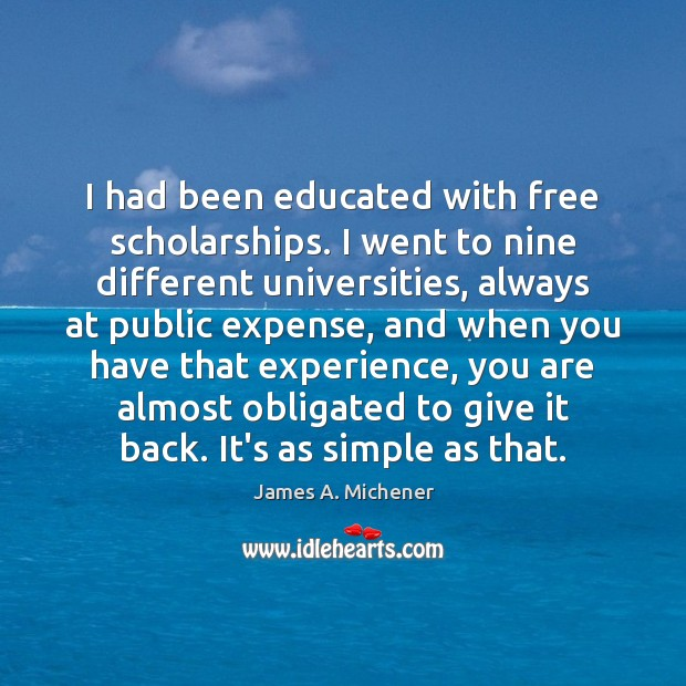 I had been educated with free scholarships. I went to nine different Image