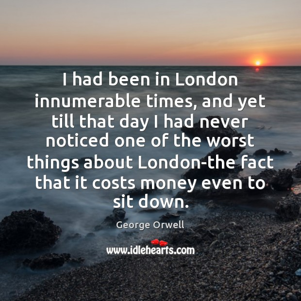 I had been in London innumerable times, and yet till that day Image