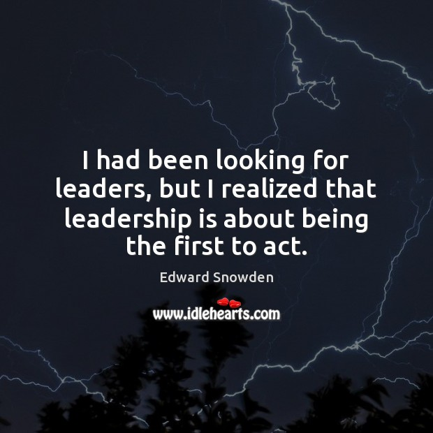I had been looking for leaders, but I realized that leadership is Image