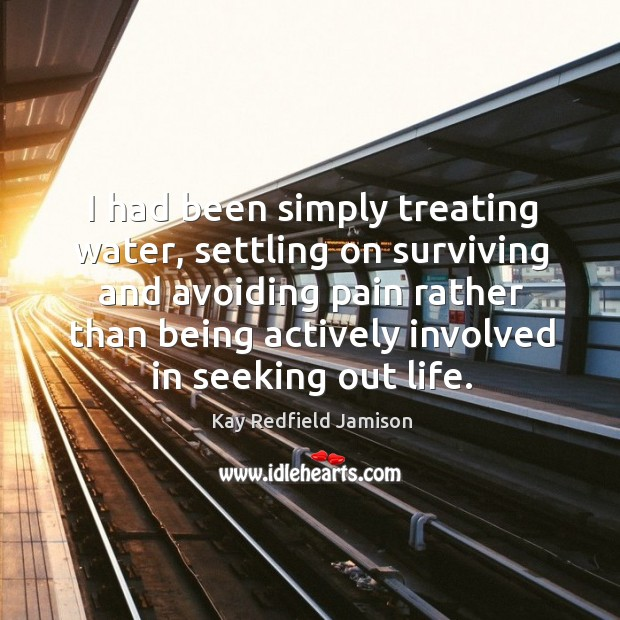 I had been simply treating water, settling on surviving and avoiding pain Image