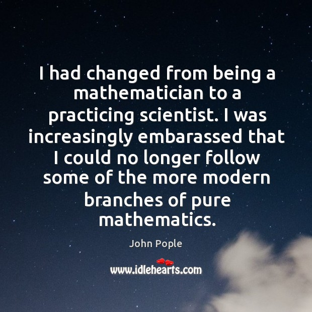 I had changed from being a mathematician to a practicing scientist. Image