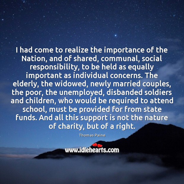 I had come to realize the importance of the Nation, and of Social Responsibility Quotes Image