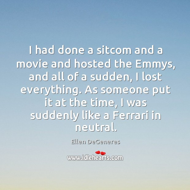 Image, I had done a sitcom and a movie and hosted the Emmys,