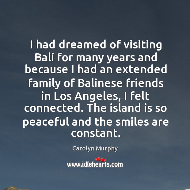 I had dreamed of visiting bali for many years and because I had an extended family of balinese Image