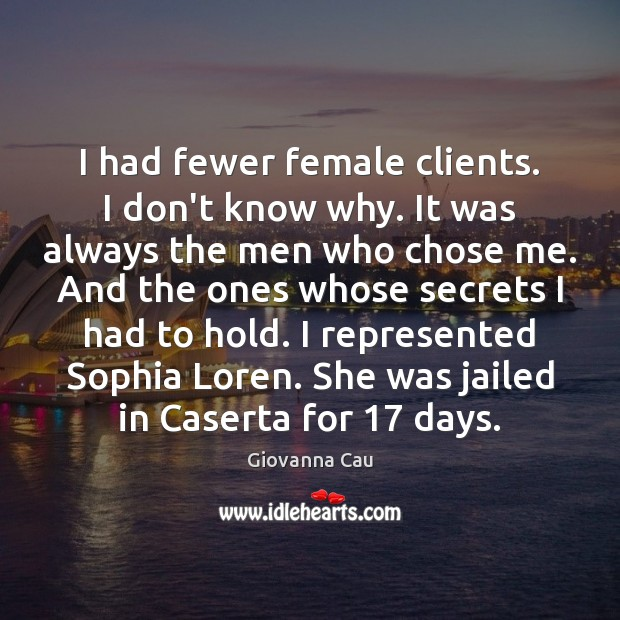 I had fewer female clients. I don't know why. It was always Image