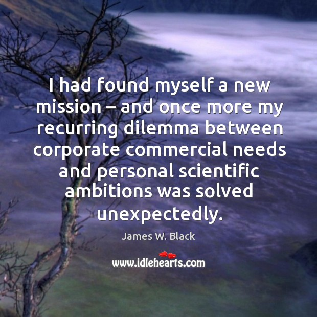I had found myself a new mission – and once more my recurring dilemma between corporate Image