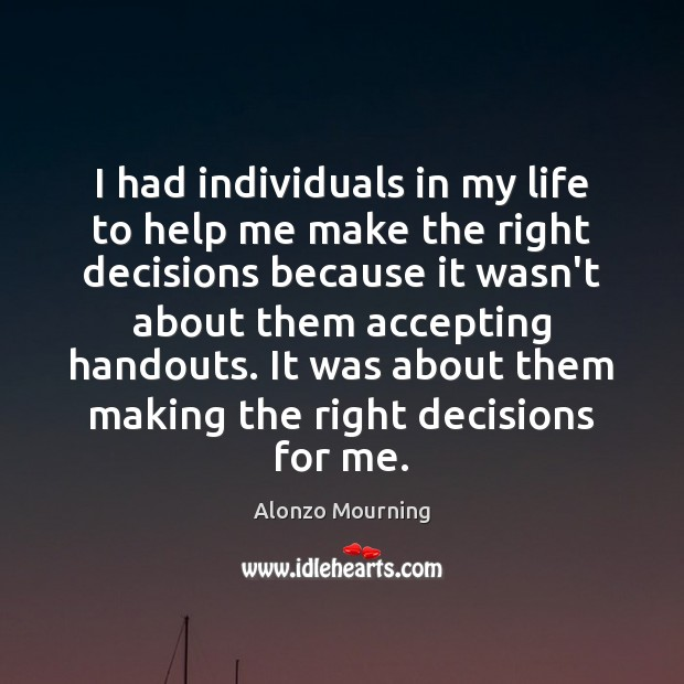 Image, I had individuals in my life to help me make the right