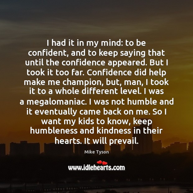 I had it in my mind: to be confident, and to keep Image