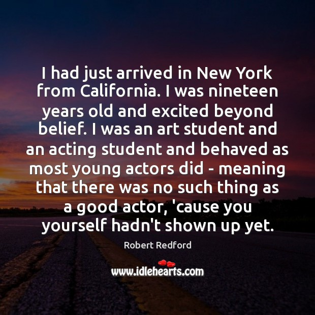 Image, I had just arrived in New York from California. I was nineteen