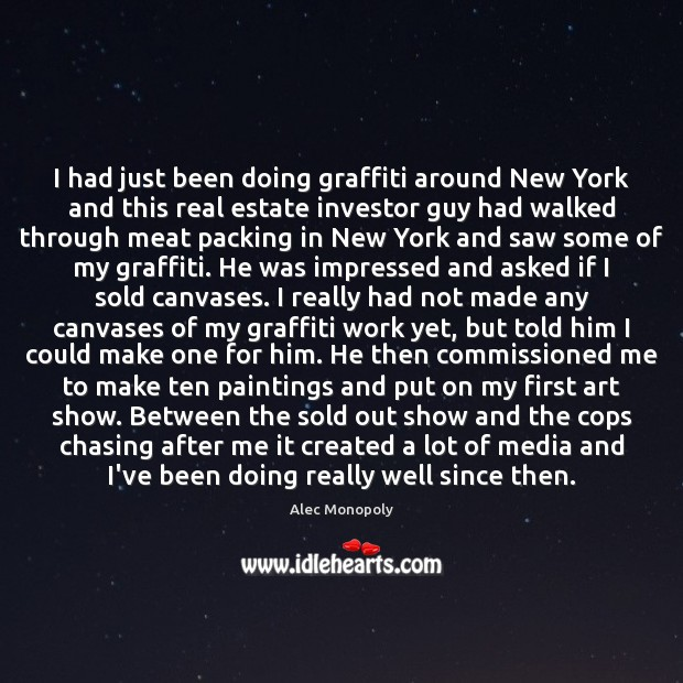 Image, I had just been doing graffiti around New York and this real