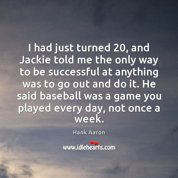 I had just turned 20, and Jackie told me the only way to Image