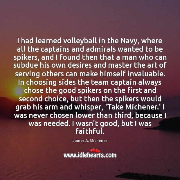 Image, I had learned volleyball in the Navy, where all the captains and