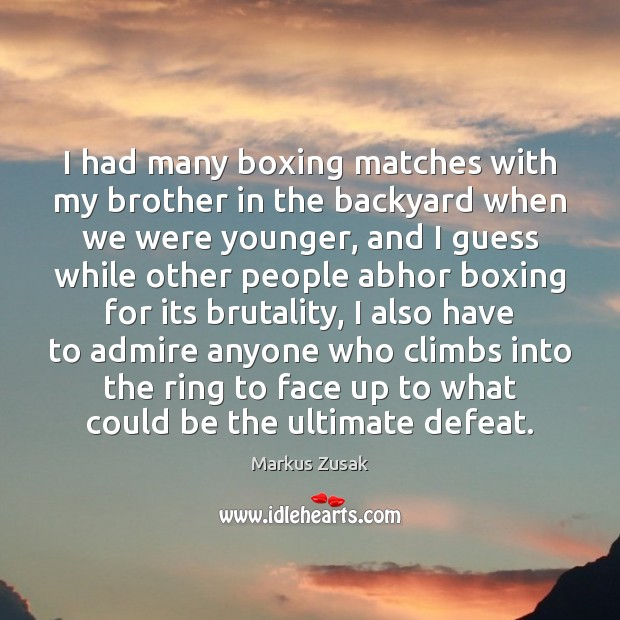 I had many boxing matches with my brother in the backyard when Image