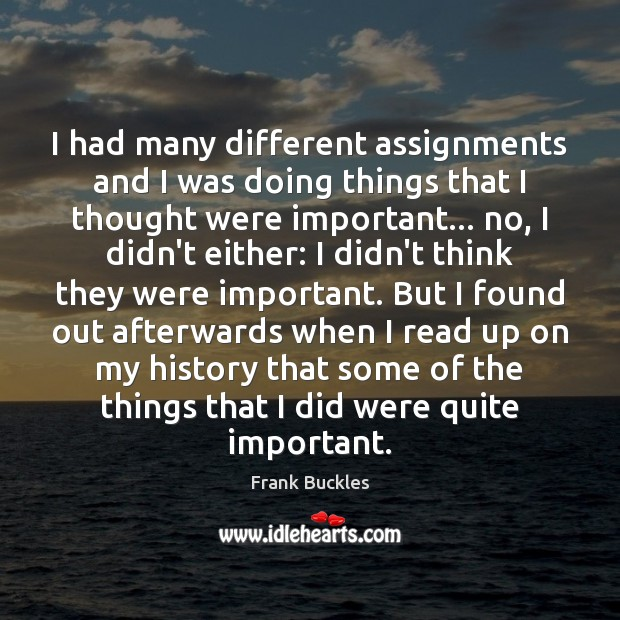 I had many different assignments and I was doing things that I Image