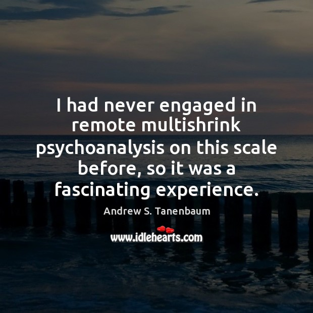Image, I had never engaged in remote multishrink psychoanalysis on this scale before,