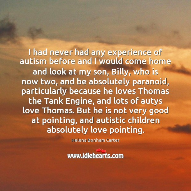 Image, I had never had any experience of autism before and I would