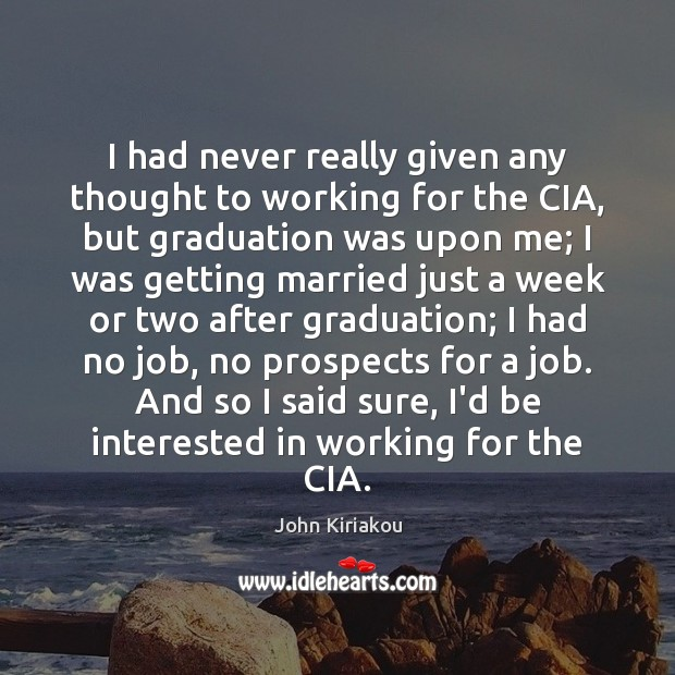 I had never really given any thought to working for the CIA, Graduation Quotes Image