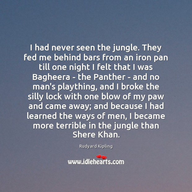 Image about I had never seen the jungle. They fed me behind bars from