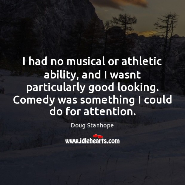 Image, I had no musical or athletic ability, and I wasnt particularly good