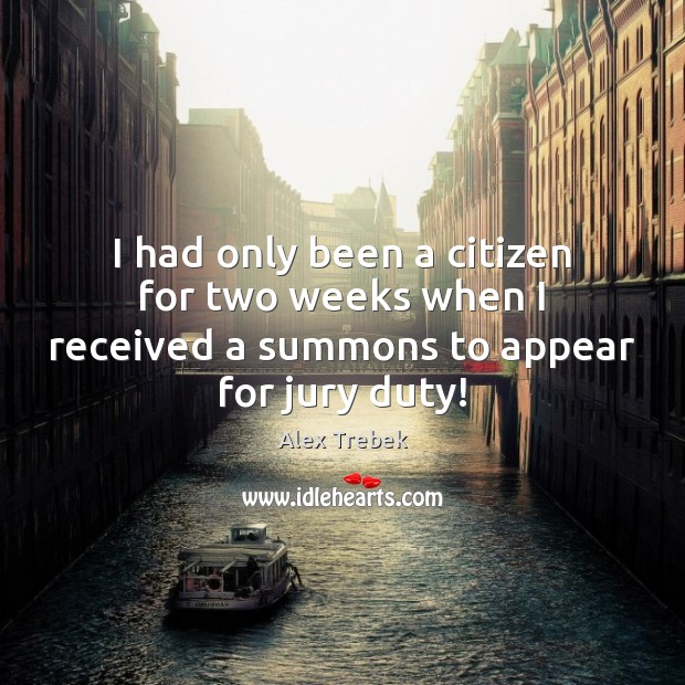 Image, I had only been a citizen for two weeks when I received a summons to appear for jury duty!