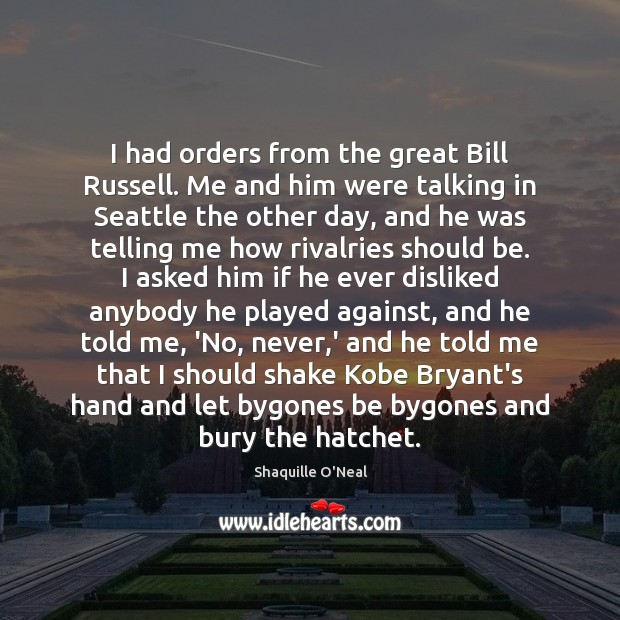 Image, I had orders from the great Bill Russell. Me and him were