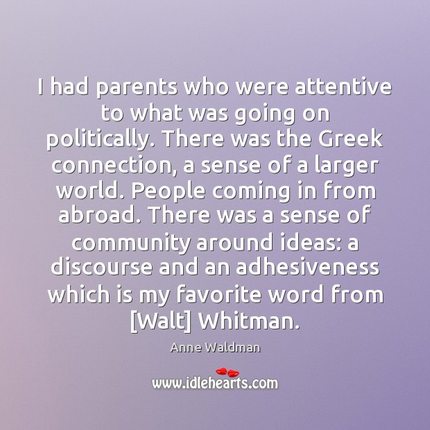I had parents who were attentive to what was going on politically. Image
