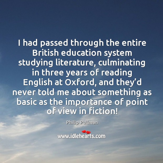 Image, I had passed through the entire british education system studying literature