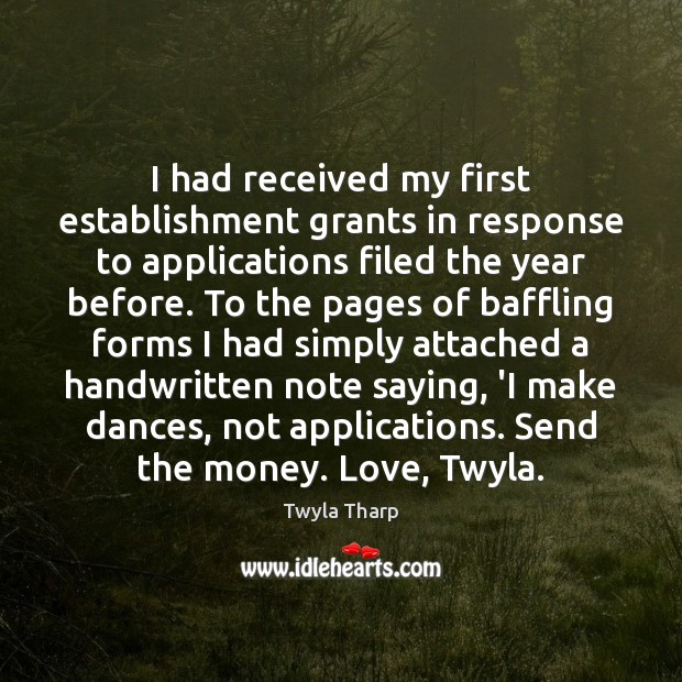 I had received my first establishment grants in response to applications filed Image