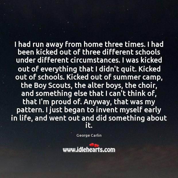 I had run away from home three times. I had been kicked Image