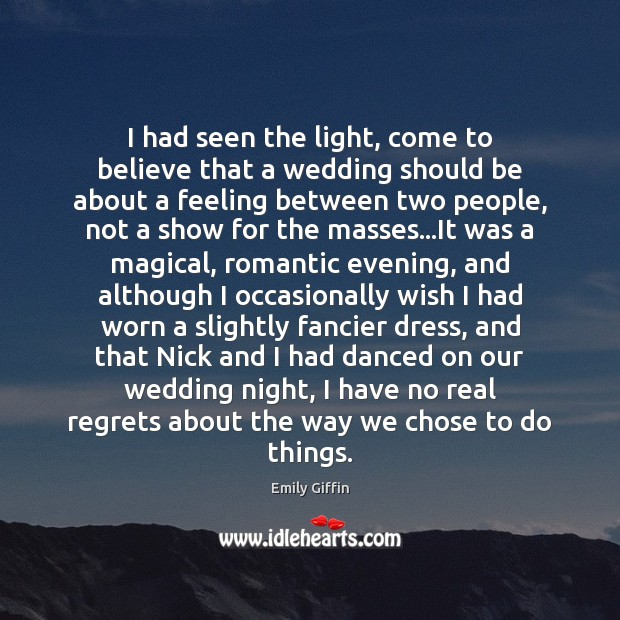 Image, I had seen the light, come to believe that a wedding should
