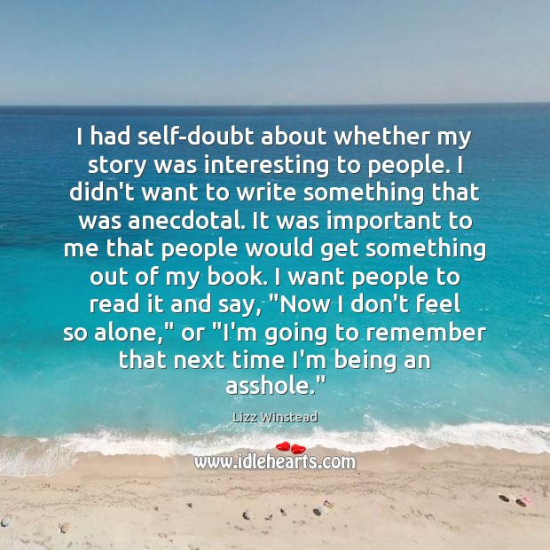 Image, I had self-doubt about whether my story was interesting to people. I