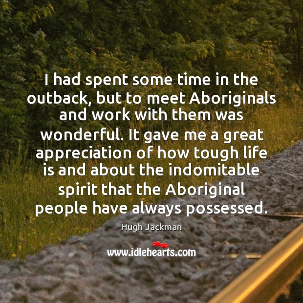 I had spent some time in the outback, but to meet Aboriginals Image