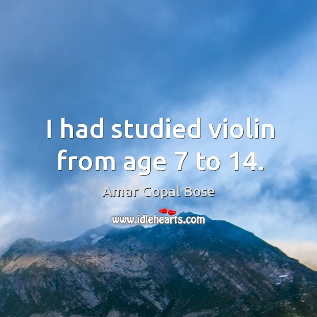 I had studied violin from age 7 to 14. Image