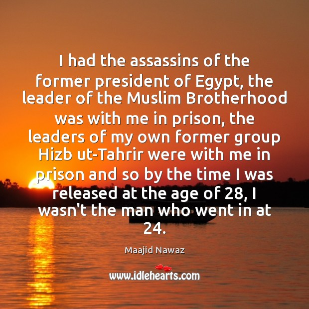 I had the assassins of the former president of Egypt, the leader Image