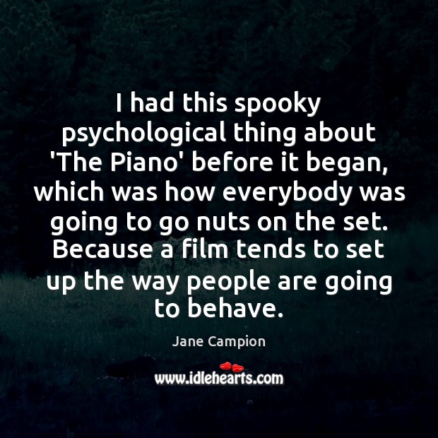 I had this spooky psychological thing about 'The Piano' before it began, Image