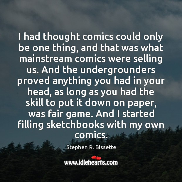 Image, I had thought comics could only be one thing, and that was