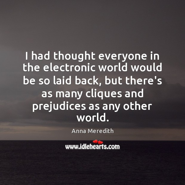 Image, I had thought everyone in the electronic world would be so laid