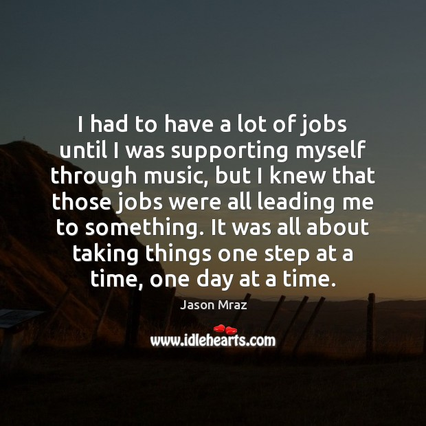 I had to have a lot of jobs until I was supporting Image