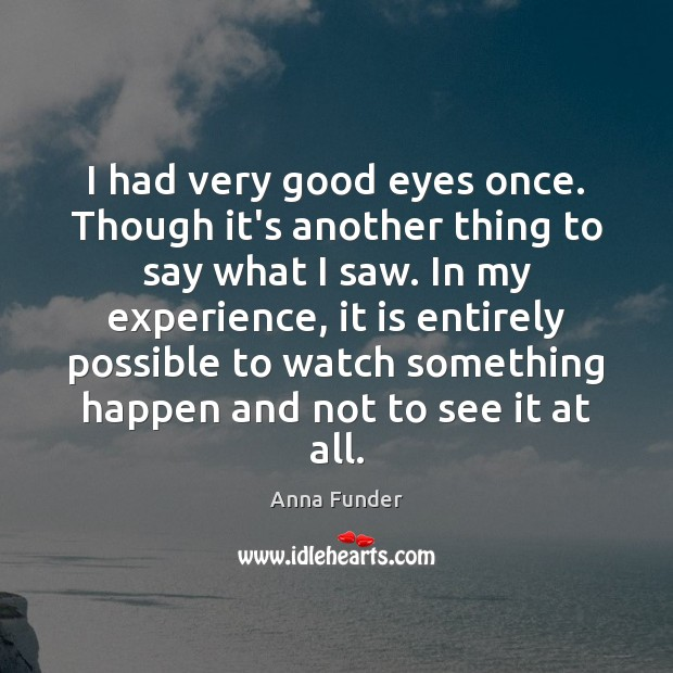 I had very good eyes once. Though it's another thing to say Image