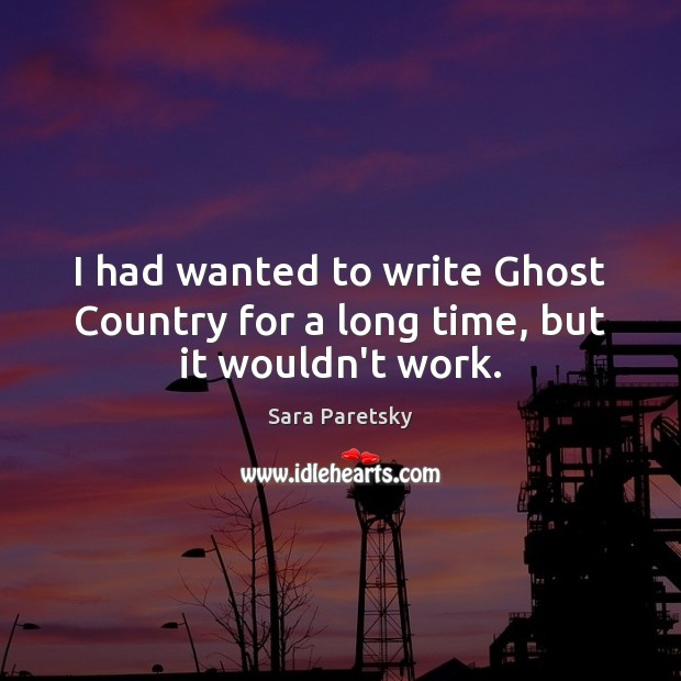 Image, I had wanted to write Ghost Country for a long time, but it wouldn't work.