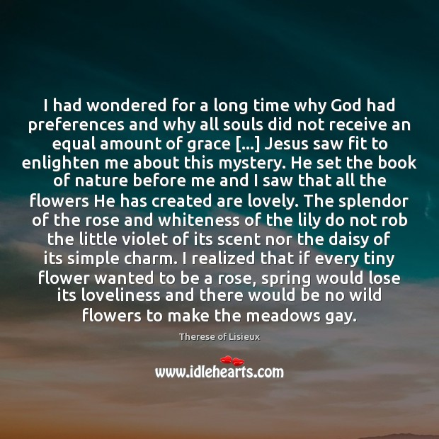 I had wondered for a long time why God had preferences and Image