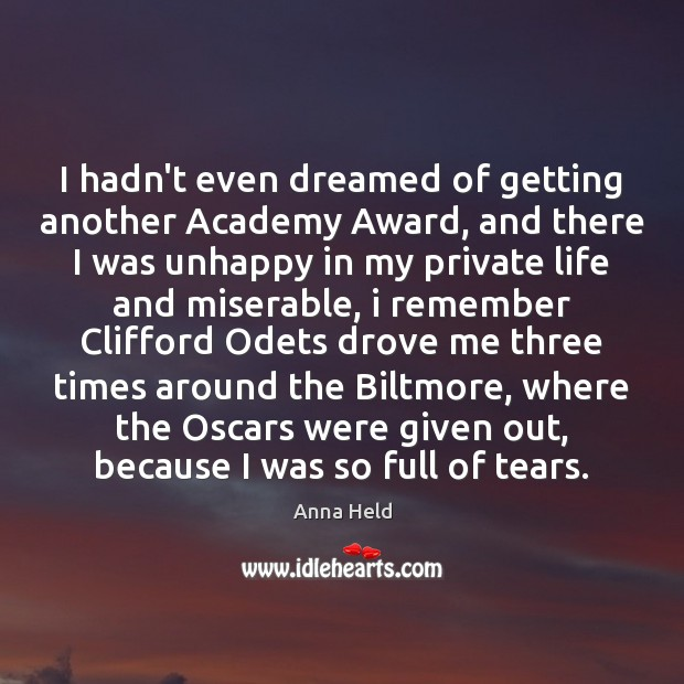 Image, I hadn't even dreamed of getting another Academy Award, and there I