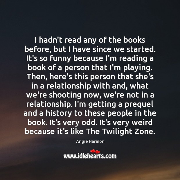 I hadn't read any of the books before, but I have since Angie Harmon Picture Quote
