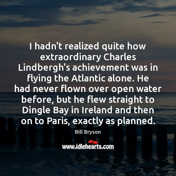 I hadn't realized quite how extraordinary Charles Lindbergh's achievement was in flying Image